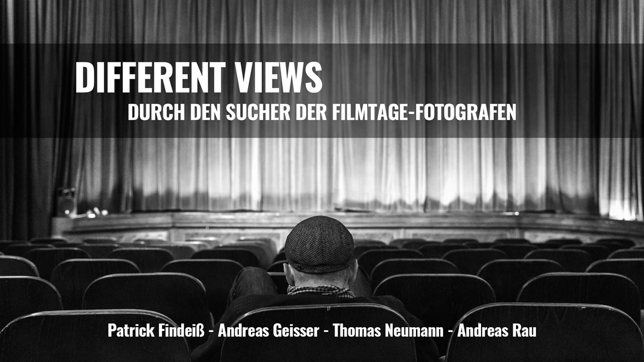 DIFFERENT VIEWS - Filmtage-Fotografen blicken hinter die Kulissen